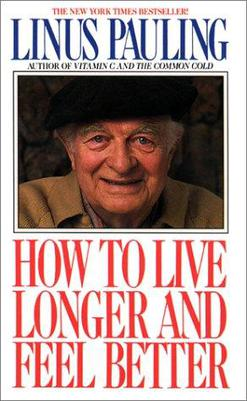 Linus Pauling's book How to Live Longer and Fe...