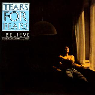 I Believe Tears for Fears song  Wikipedia