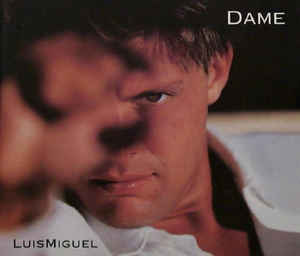 Dame (luis Miguel Song)  Wikipedia