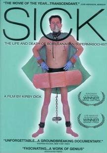 SICK: The Life & Death of Bob Flanagan, Superm...