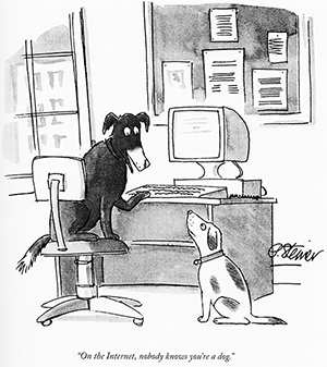 On the internet, nobody knows you're a dog by Peter Steiner