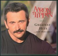 Greatest Hits... And Then Some (Aaron Tippin a...