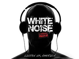 White Noise: A Cautionary Musical