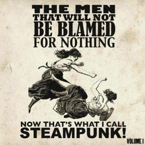 Now That's What I Call Steampunk! Volume 1