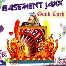 Good Luck Basement Jaxx song  Wikipedia