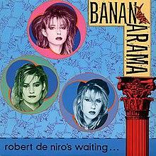 "Résultat de recherche d'images pour ""bananarama robert de niro's waiting"""
