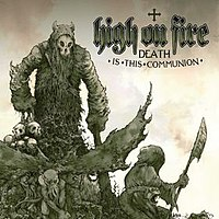 high on fire death is this communion cover