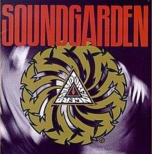 FIRST IMPRESSIONS Volume 62: Soundgarden – Badmotorfinger