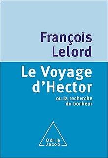 Le voyage d'Hector ou la recherche du bonheur de François