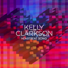 Heartbeat Song Kelly Clarkson song  Wikipedia
