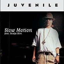 slow motion juvenile song