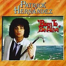 Born to Be Alive album cover by Patrick Hernandez.jpg