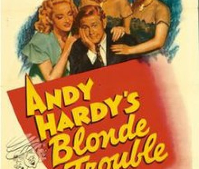 Andy Hardys Blonde Trouble