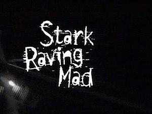 Stark Raving Mad (TV series)