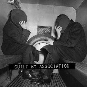 Guilt by Association Vol. 1
