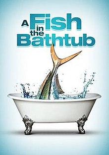 A Fish In The Bathtub Wikipedia