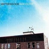 Matthew Good - Vancouver