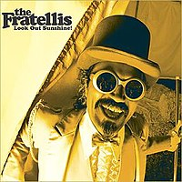 Look Out Sunshine by The Fratellis