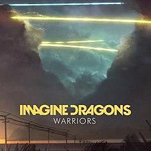 Warriors (imagine Dragons Song)  Wikipedia