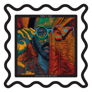 Ficheiro:Toro y Moi - Anything in Return.png