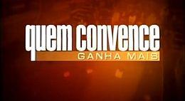 https://i0.wp.com/upload.wikimedia.org/wikipedia/pt/thumb/9/98/Quem_Convence_Ganha_Mais.jpg/260px-Quem_Convence_Ganha_Mais.jpg