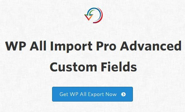 WP All Import – Advanced Custom Fields Add-On