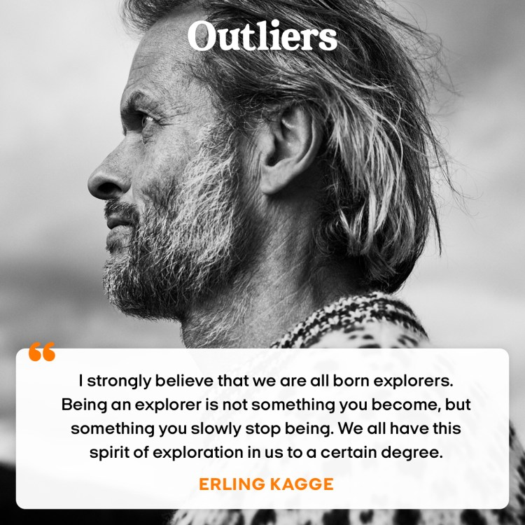 """""""I strongly believe that we are all born explorers. Being an explorer is not something you become, but something you slowly stop being. We all have this spirit of exploration in us to a certain degree."""""""