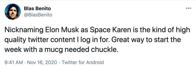 Nicknaming Elon Musk as Space Karen is the kind of high quality twitter content I log in for. Great way to start the week with a mucg needed chuckle.