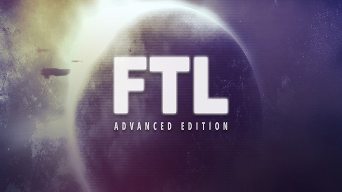 FTL: Faster Than Light - Advance Edition