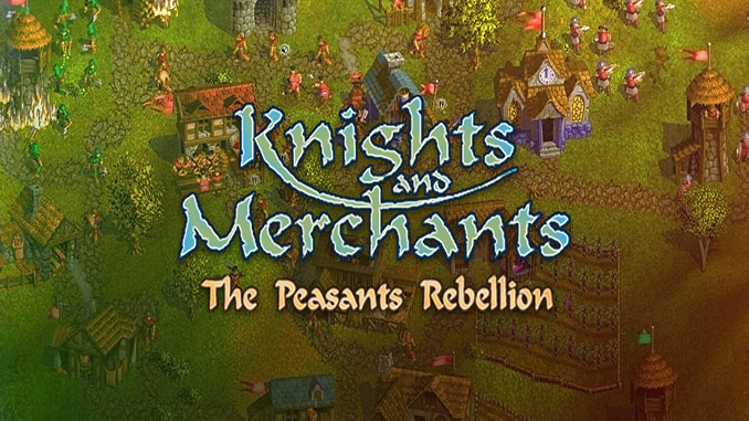 Knights and Merchants - The Peasants Rebellion