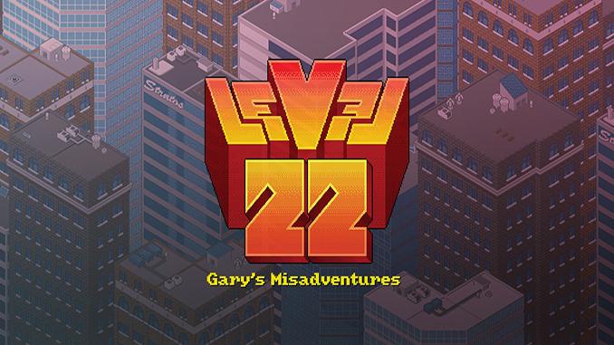 Level22 Gary's Misadventures