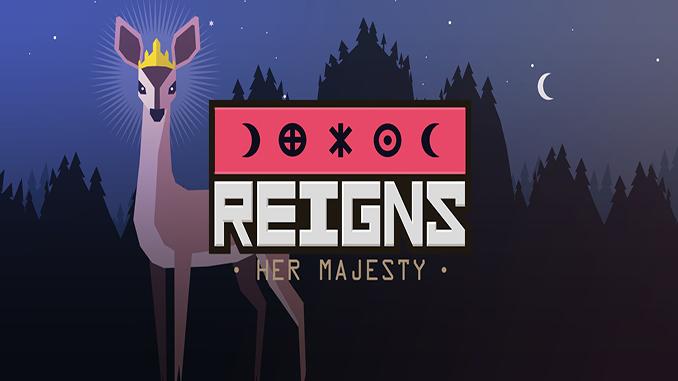 Reigns: Her Majesty