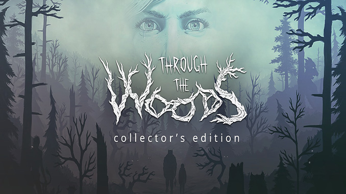 Through the Woods: Collectors Edition