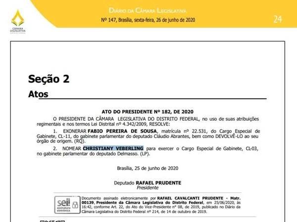 A nomeação de Christiany Veberling no gabinete do deputado distrital Rodrigo Delmasso (Podemos) foi publicada nessa sexta-feira (26/06)