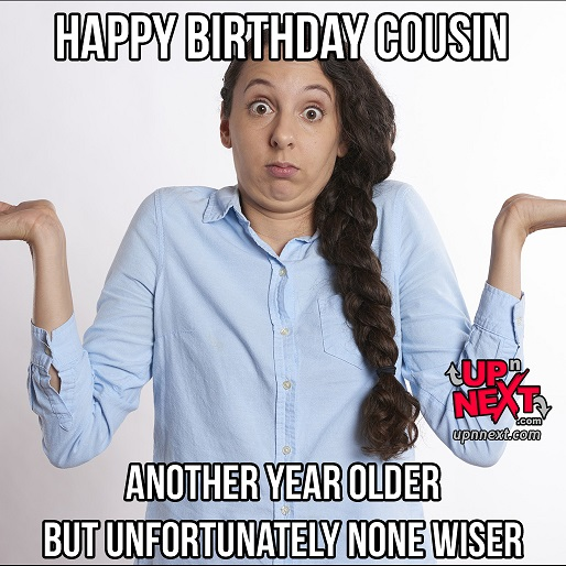 Happy Birthday Cousin Meme Funny for Male and Female Cousins