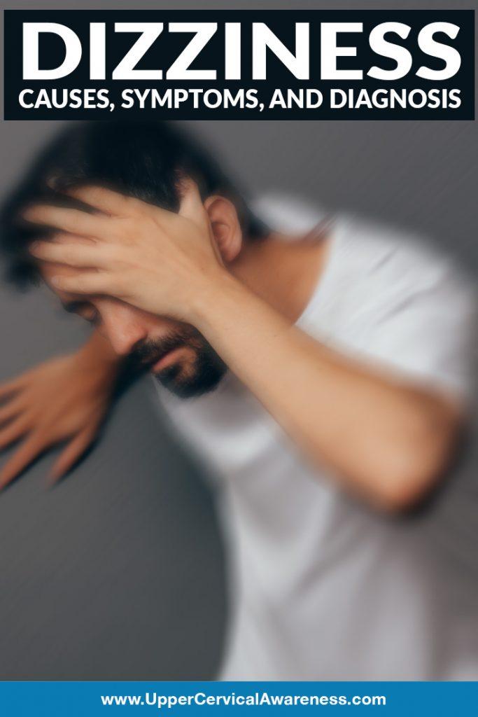 Causes, Symptoms, & Diagnosis of Dizziness| Upper Cervical Awareness