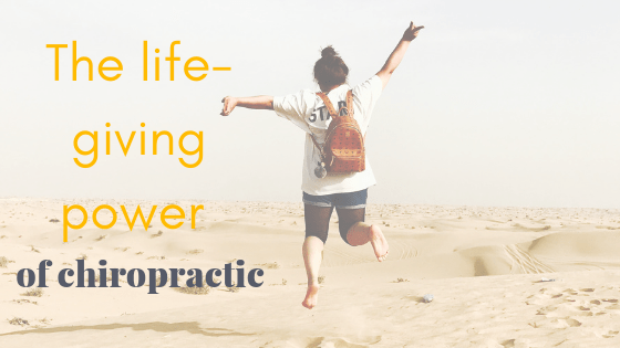 the life giving power of chiropractic