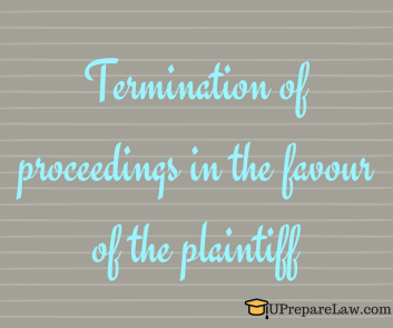 Termination of proceedings in the favour of the plaintiff