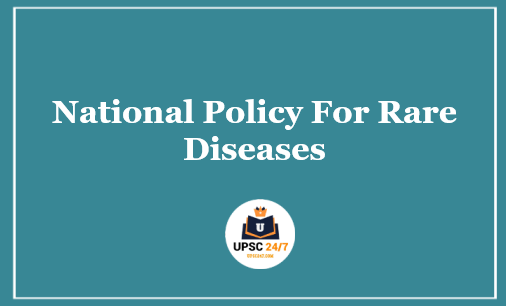 National Policy For Rare Diseases 2021 UPSC | Key Points & Quiz