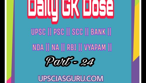 Daily SSC & PSC GK Dose – 24