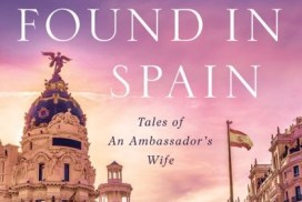 Lost And Found In Spain: Tales of An Ambassador's Wife