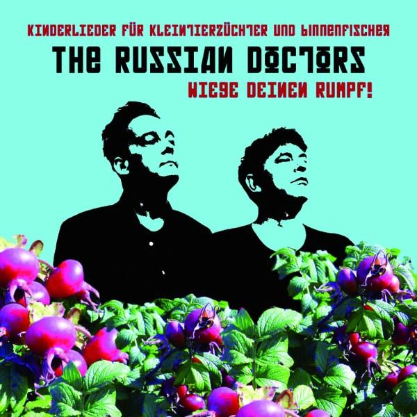 The Russian Doctors - Wiege deinen Rumpf CD
