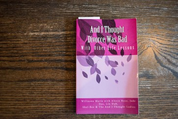 """""""And I Thought Divorce Was Bad"""" [2015] by Willnona Marie with Jade Dee, Alexis Rose, Lin Dub, Shel-Bee & the And I Thought Ladies"""