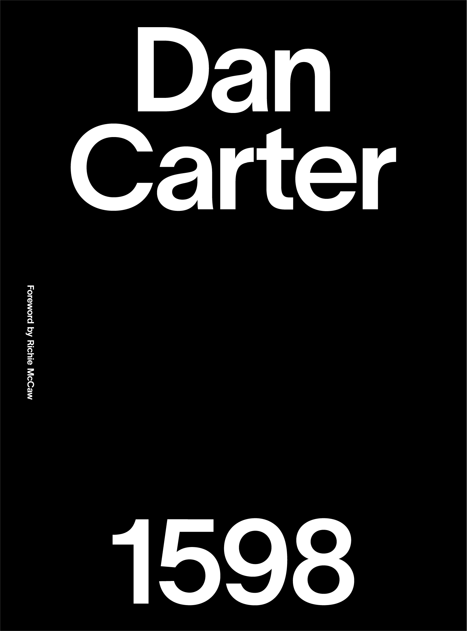 White text on a black background. The Text states simply Dan Carter 1598