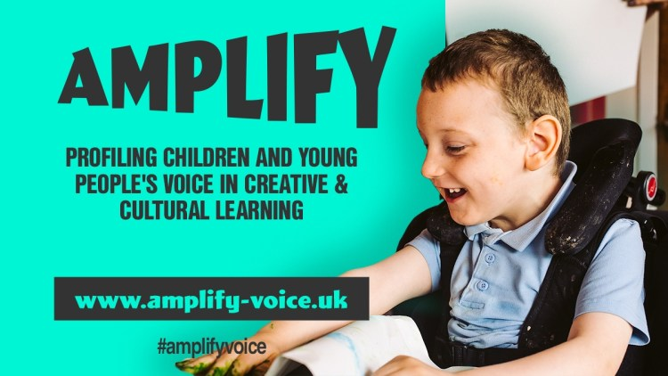 Amplify - Profiling children and young people's voice in creative and cultural learning