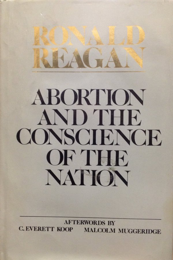 Don T Reagan Justify Abortion Upstream Politics