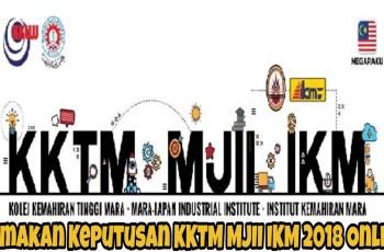 Semakan Keputusan KKTM MJII IKM 2018 Online