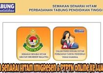 Semakan Senarai Hitam Imigresen & PTPTN Online Ke Luar Negara