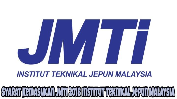Syarat Kemasukan JMTI 2018 Institut Teknikal Jepun Malaysia
