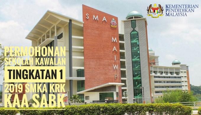 Permohonan Sekolah Kawalan Tingkatan 1 2019 SMKA KRK KAA SABK